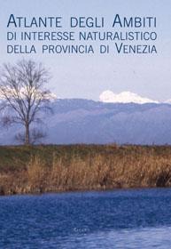 Atlante degli ambiti di interesse naturalistico della Provincia di Venezia